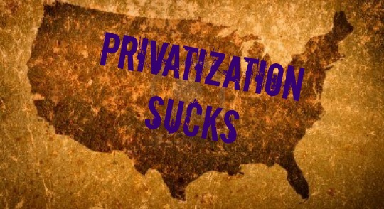 Privatization Sucks
