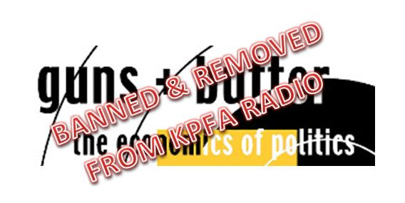Guns and Butter banned from KPFA