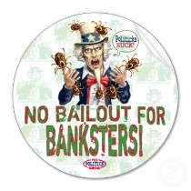No Bailout for Banksters
