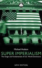 Super Imperialism: The Origin and Fundamentals of U.S. World Dominance